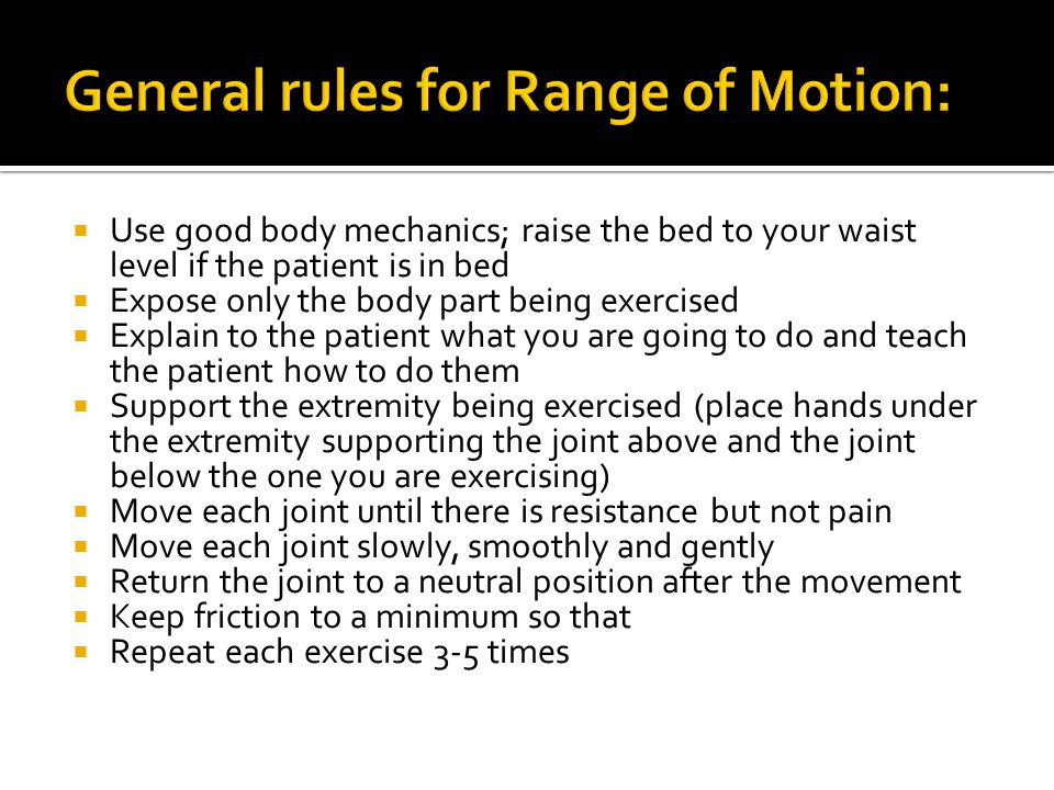 General rules for Range of Motion: