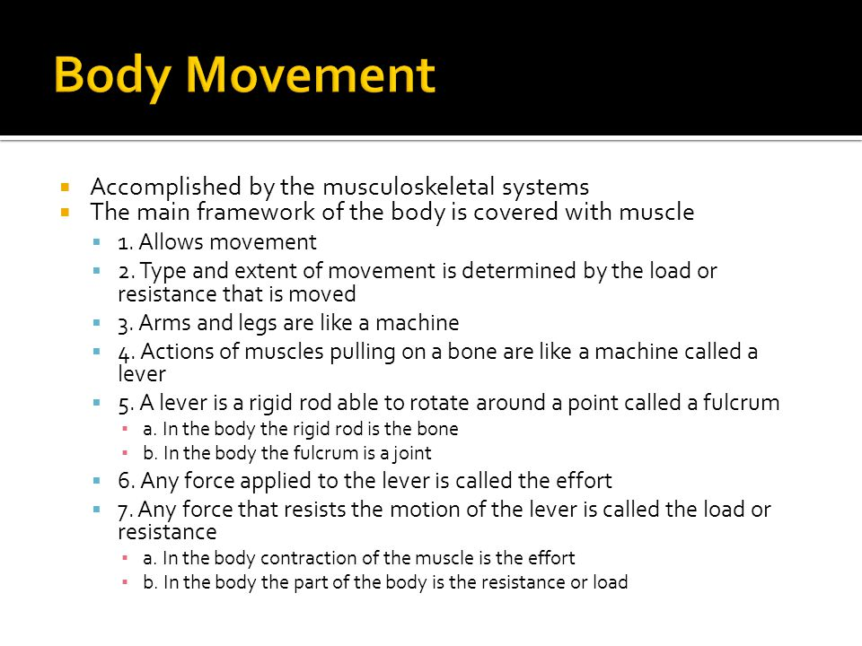 Body Movement Accomplished by the musculoskeletal systems