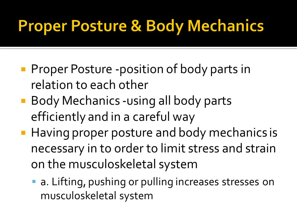 Proper Posture & Body Mechanics