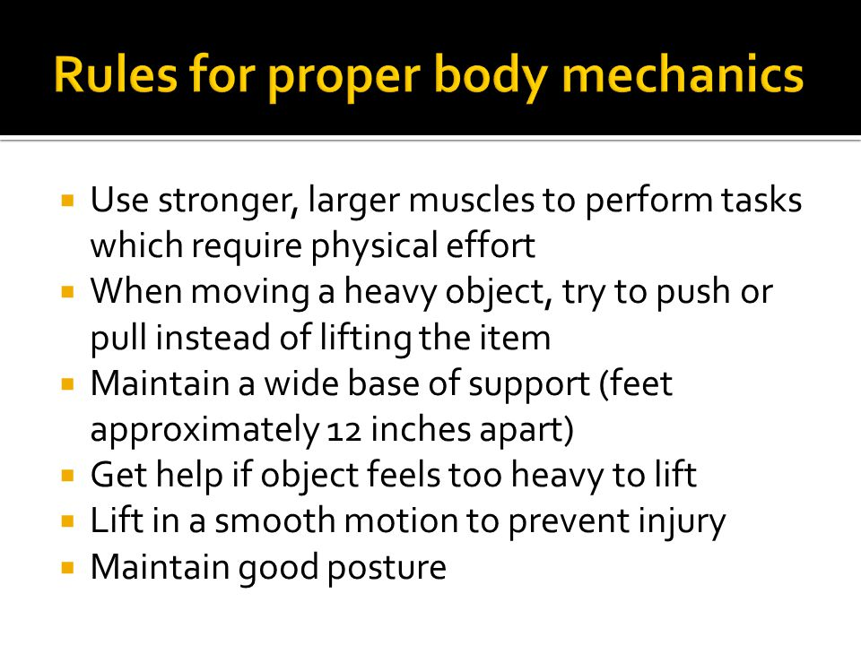 Rules for proper body mechanics