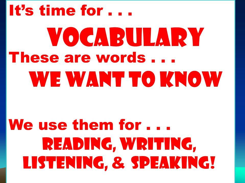Reading, writing, listening, & speaking!