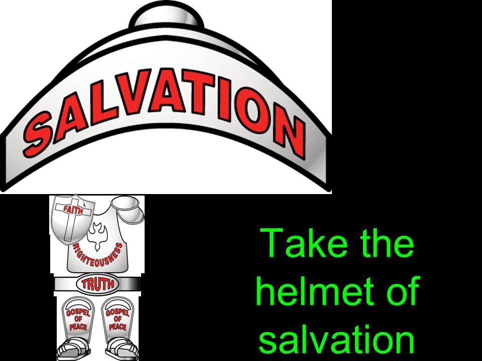 Take the helmet of salvation