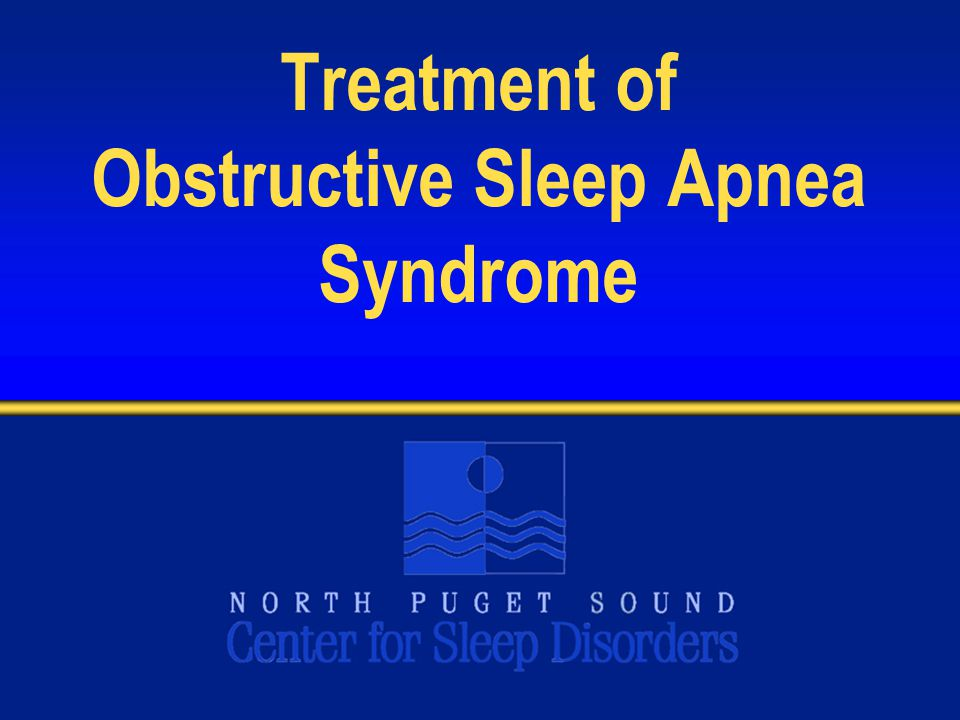 Treatment of Obstructive Sleep Apnea Syndrome