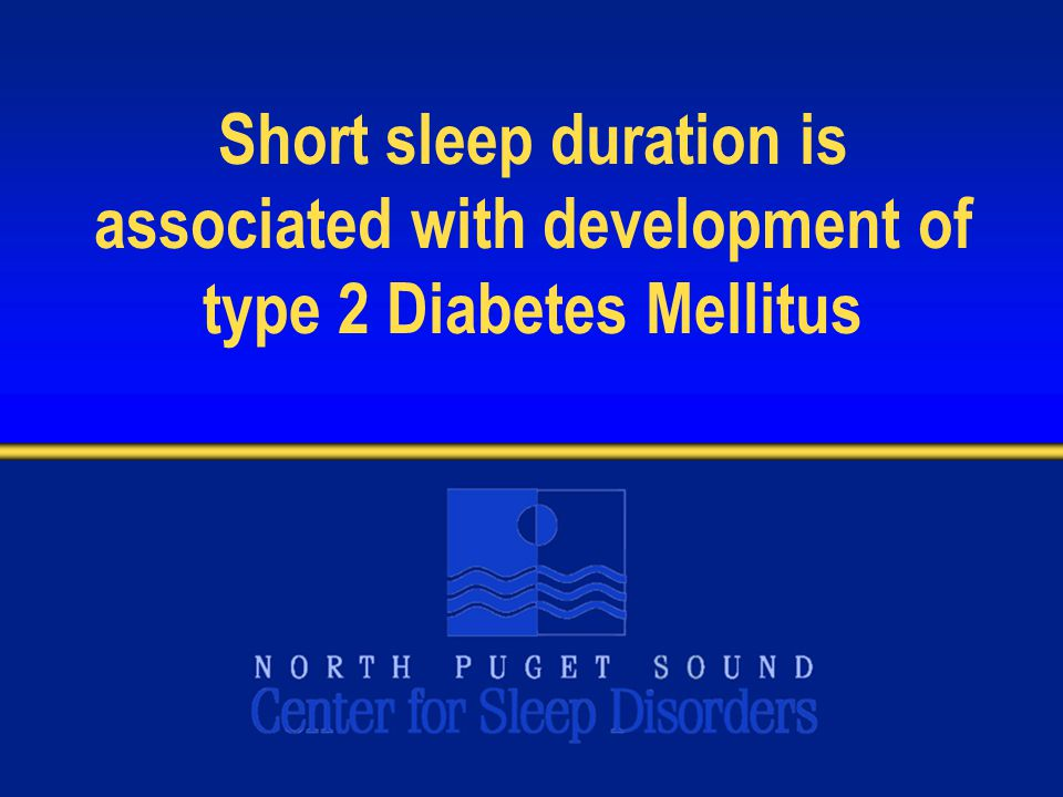 Short sleep duration is associated with development of type 2 Diabetes Mellitus