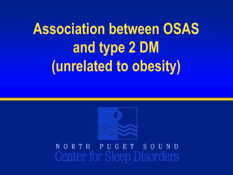 Association between OSAS and type 2 DM (unrelated to obesity)