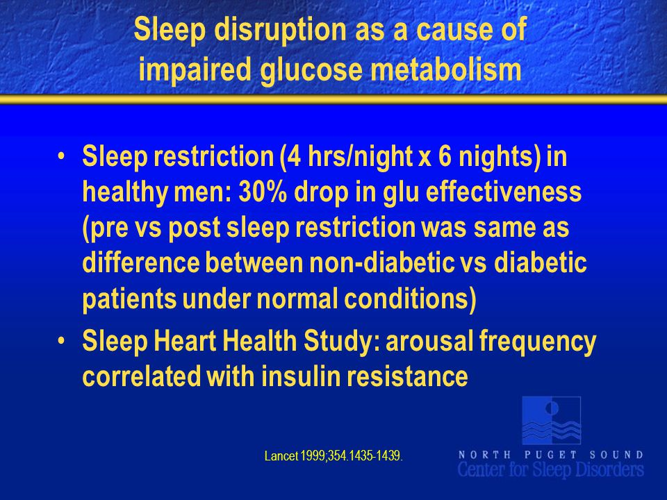 Sleep disruption as a cause of impaired glucose metabolism