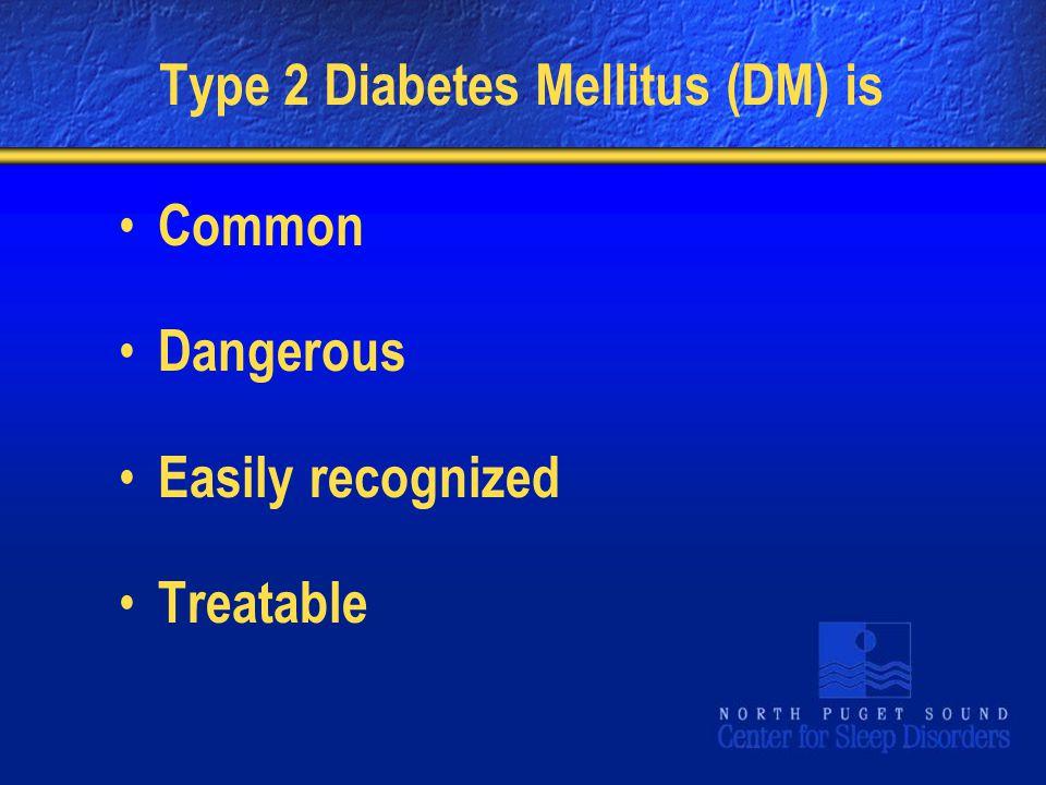 Type 2 Diabetes Mellitus (DM) is