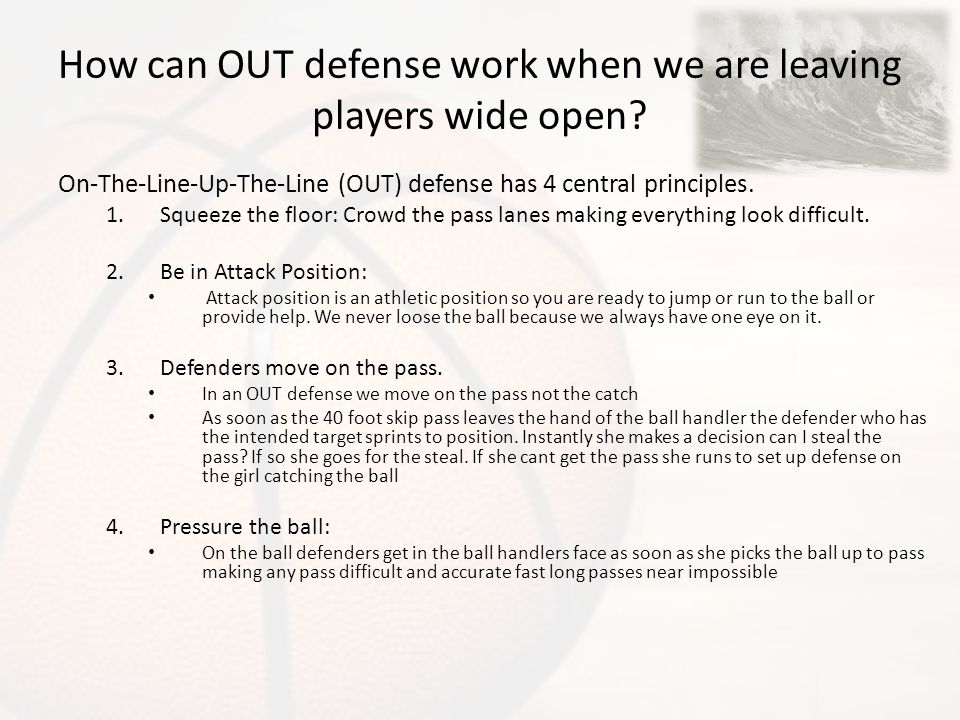 How can OUT defense work when we are leaving players wide open