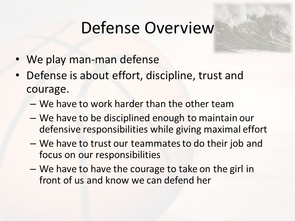 Defense Overview We play man-man defense