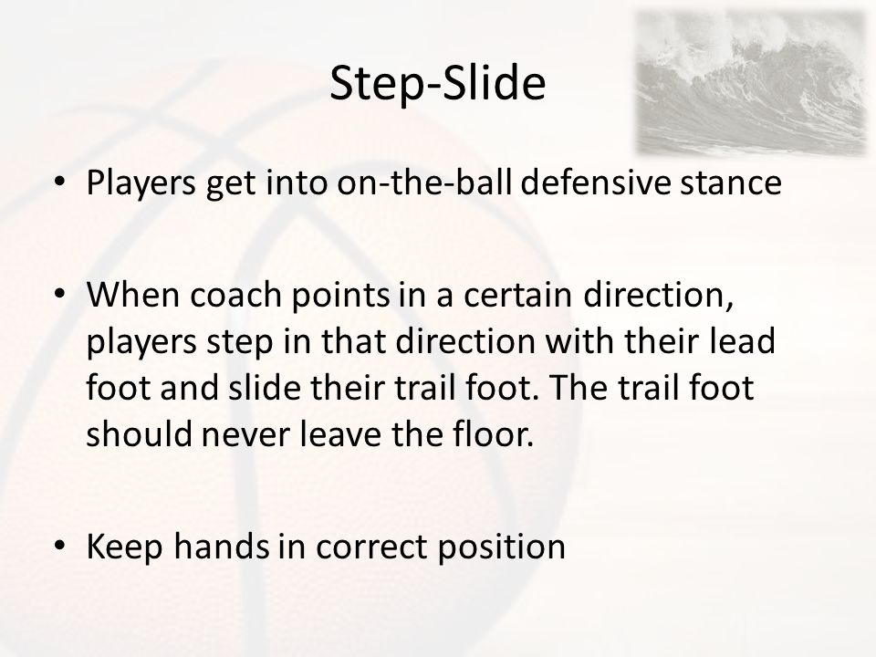 Step-Slide Players get into on-the-ball defensive stance