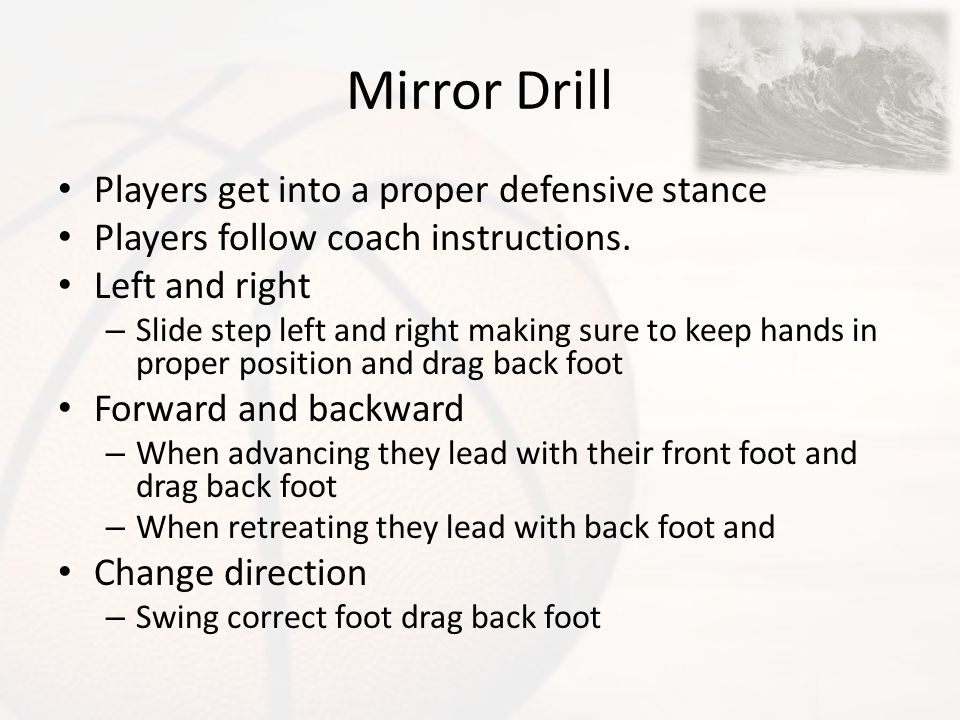 Mirror Drill Players get into a proper defensive stance
