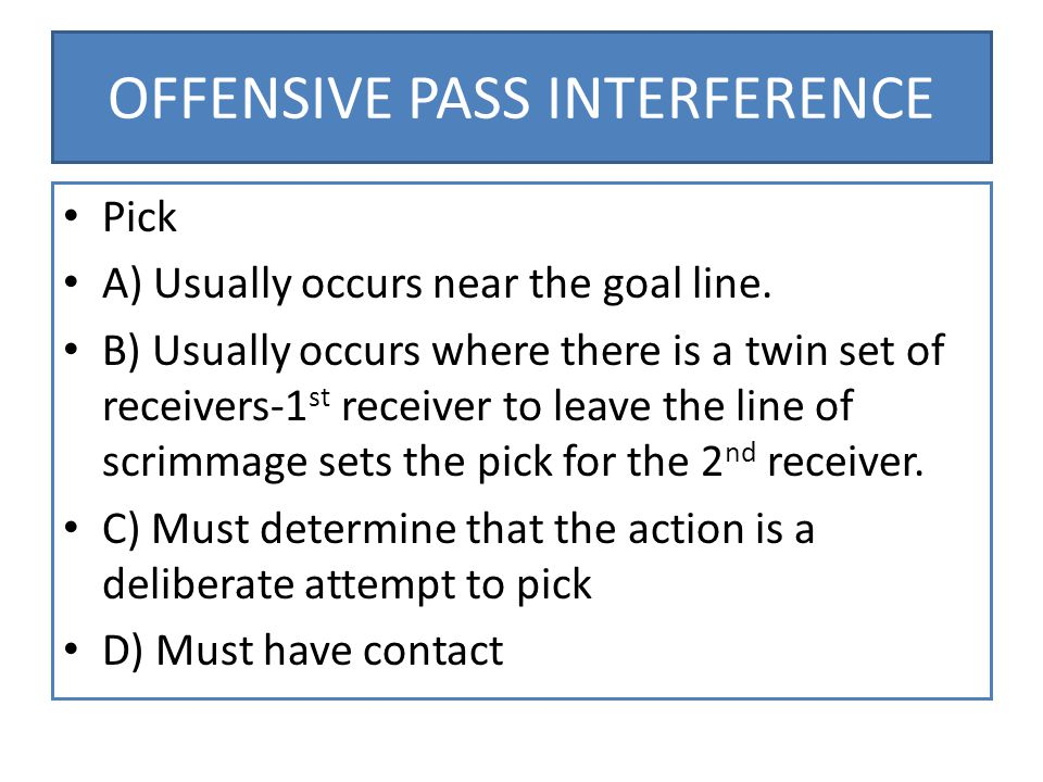 OFFENSIVE PASS INTERFERENCE