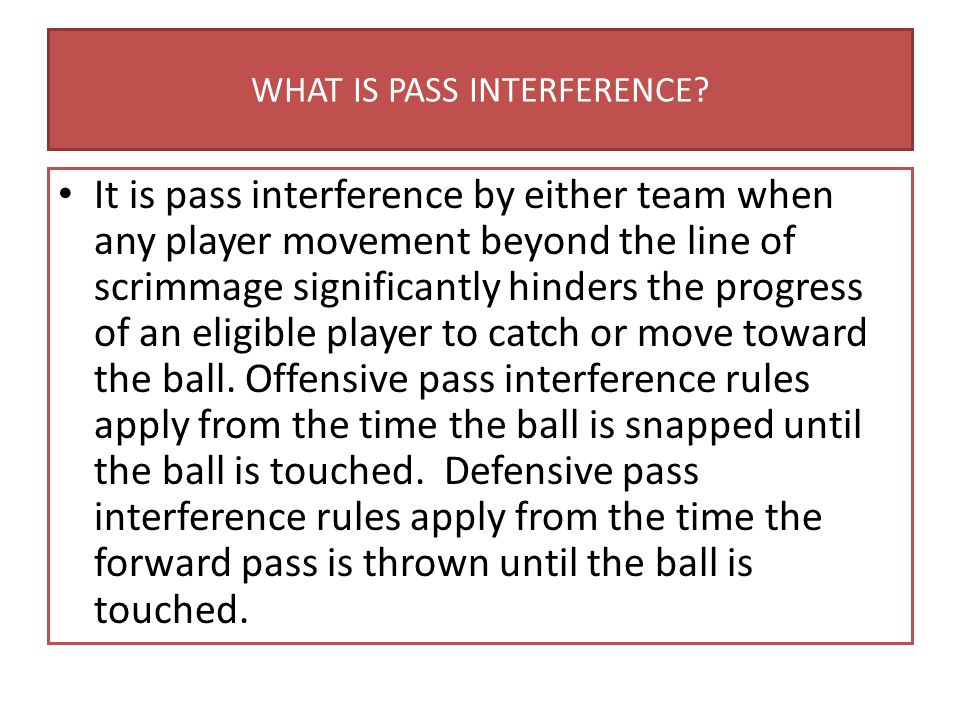 WHAT IS PASS INTERFERENCE