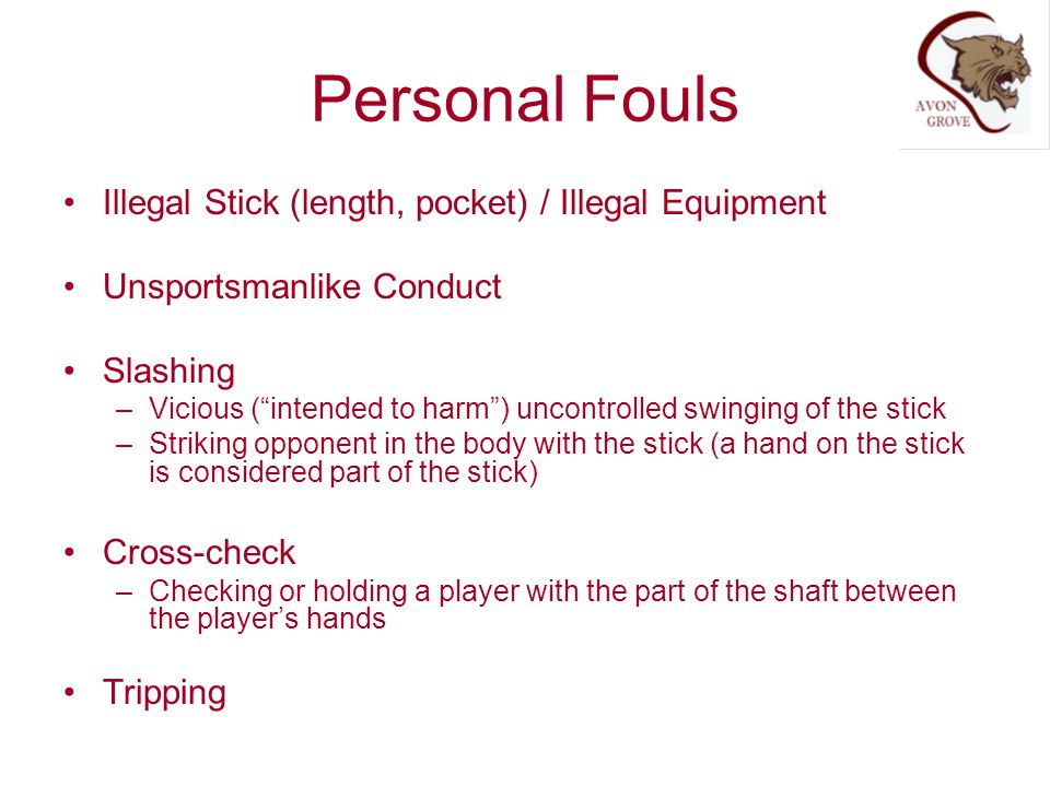 Personal Fouls Illegal Stick (length, pocket) / Illegal Equipment