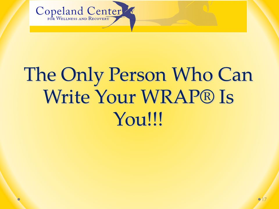 The Only Person Who Can Write Your WRAP® Is You!!!