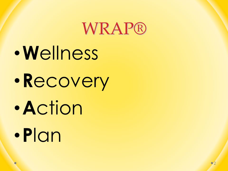 WRAP® Wellness Recovery Action Plan
