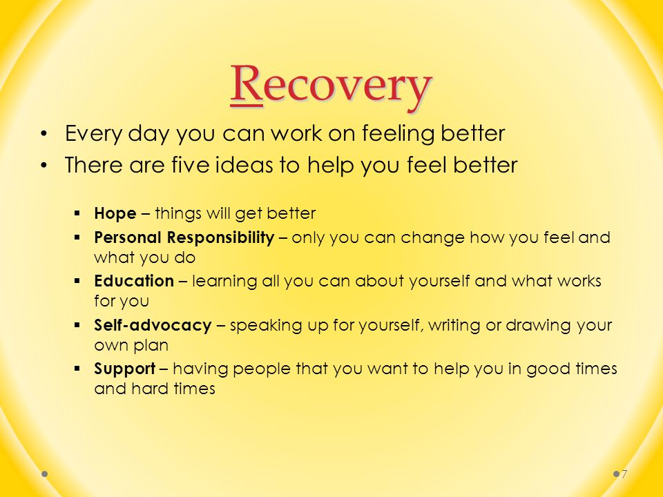 Recovery Every day you can work on feeling better
