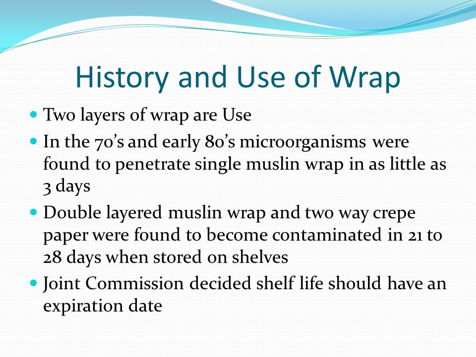 History and Use of Wrap Two layers of wrap are Use