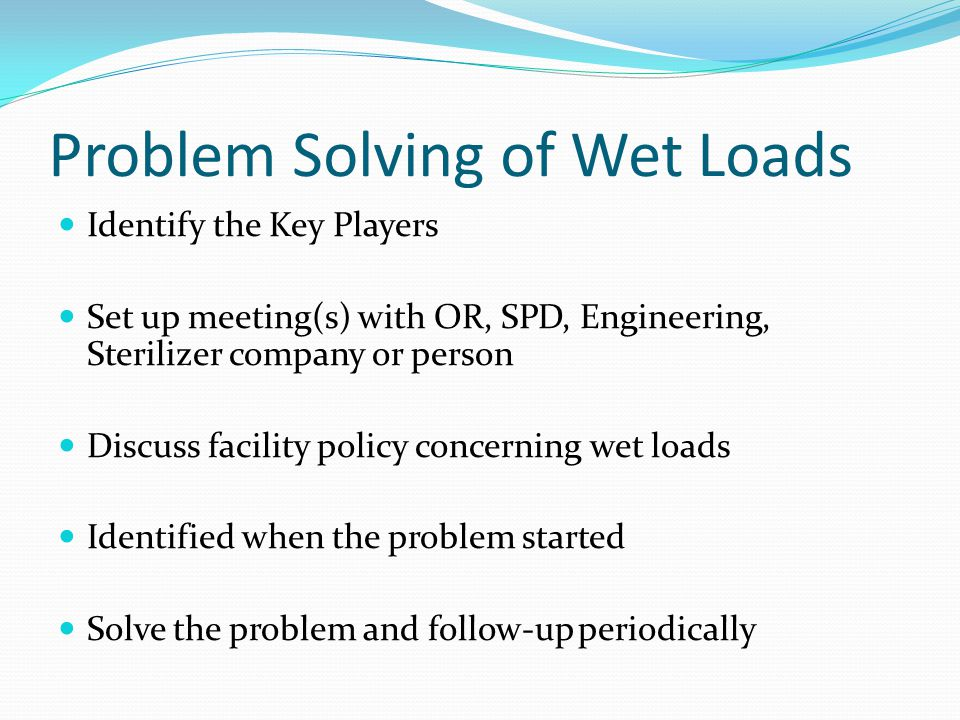 Problem Solving of Wet Loads