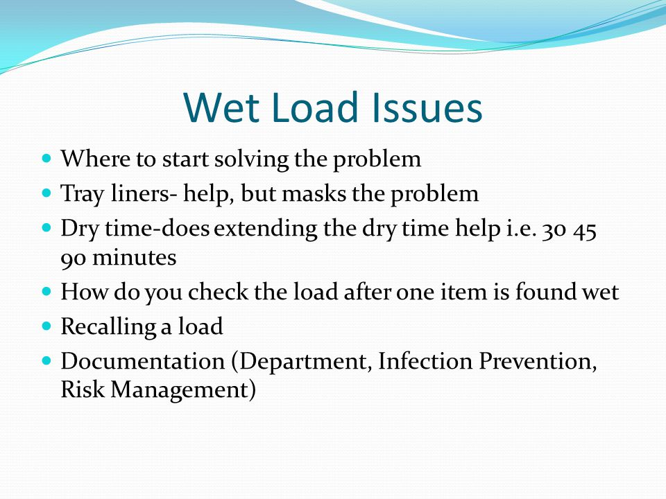 Wet Load Issues Where to start solving the problem