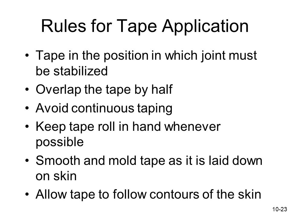 Rules for Tape Application