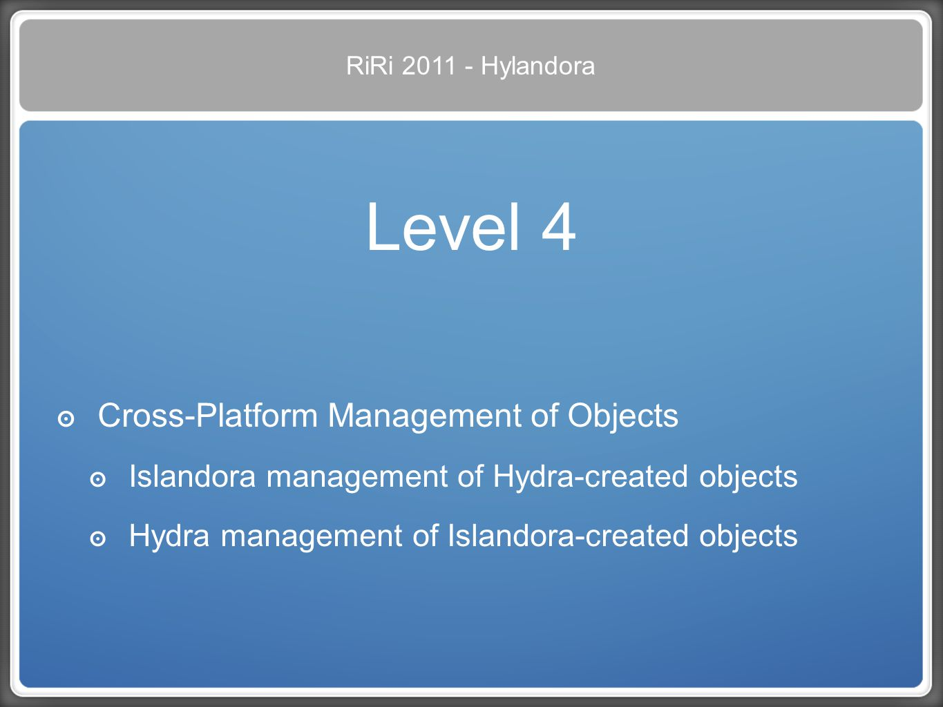 Level 4 Cross-Platform Management of Objects