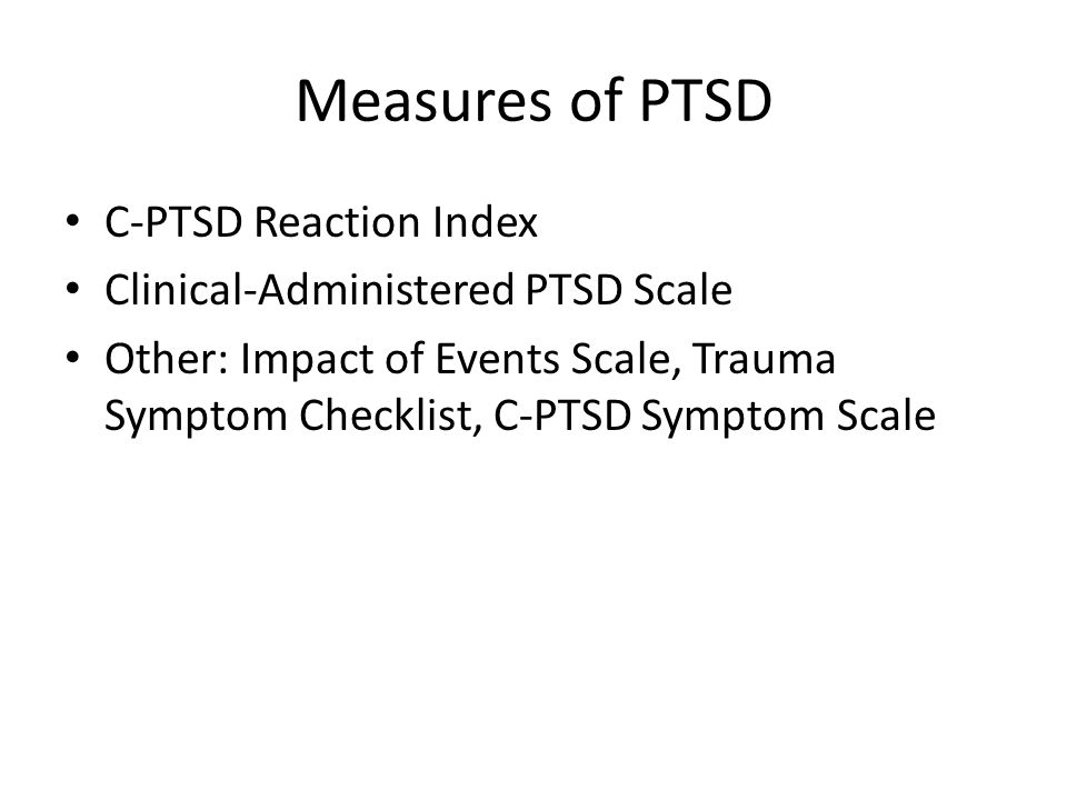 Measures of PTSD C-PTSD Reaction Index