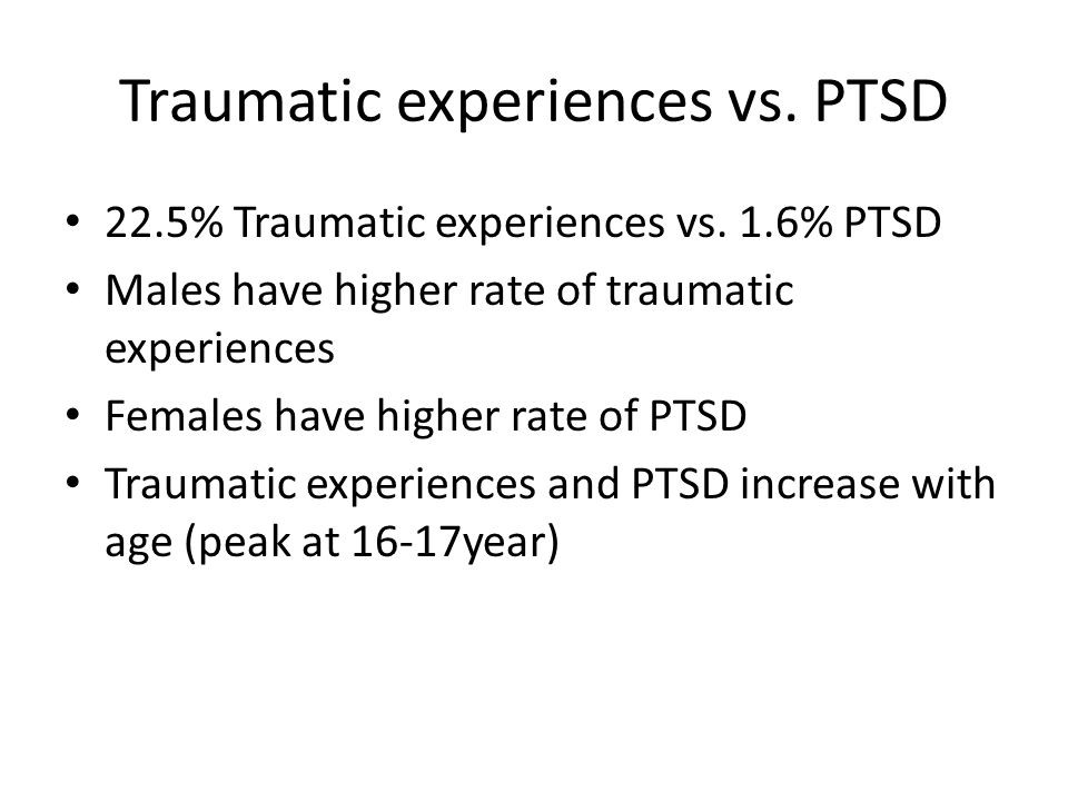 Traumatic experiences vs. PTSD