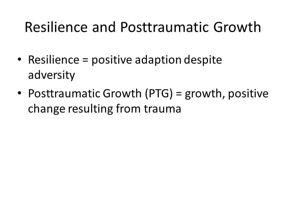 Resilience and Posttraumatic Growth