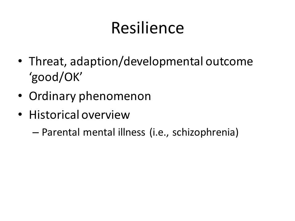 Resilience Threat, adaption/developmental outcome 'good/OK'