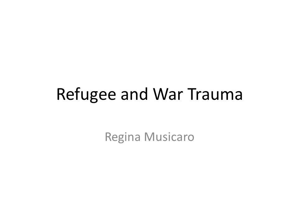 Refugee and War Trauma Regina Musicaro