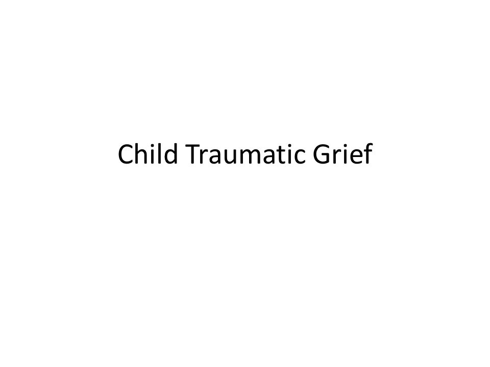 Child Traumatic Grief