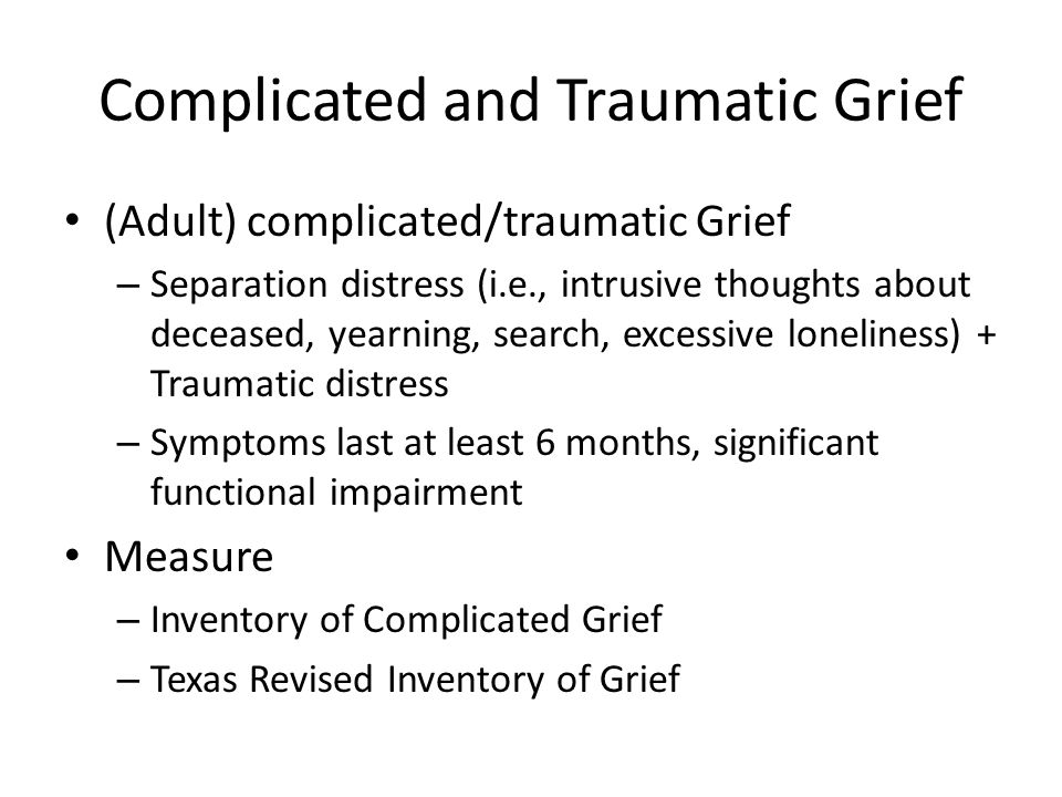 Complicated and Traumatic Grief