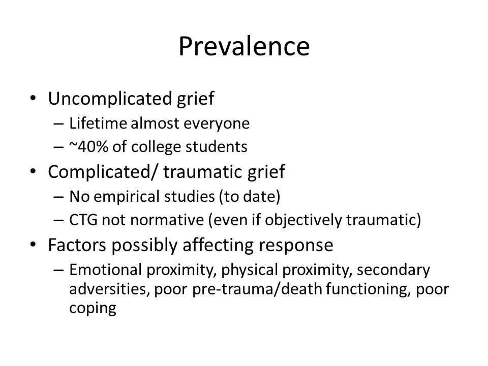 Prevalence Uncomplicated grief Complicated/ traumatic grief