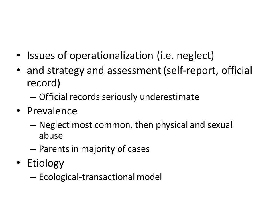 Issues of operationalization (i.e. neglect)