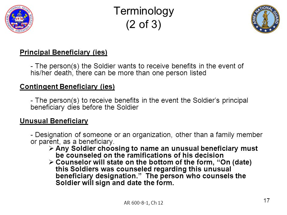 Terminology (2 of 3) Principal Beneficiary (ies)