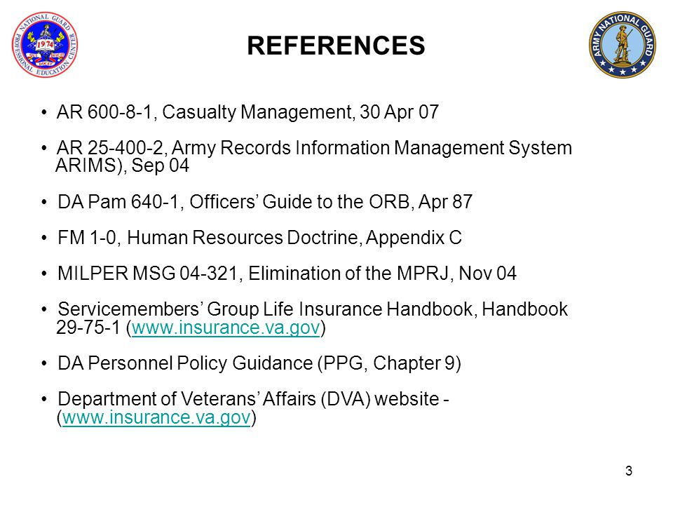 REFERENCES AR 600-8-1, Casualty Management, 30 Apr 07