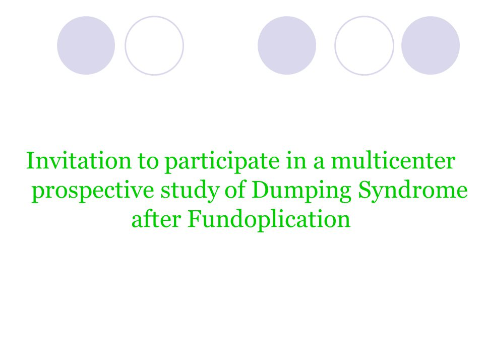 Invitation to participate in a multicenter prospective study of Dumping Syndrome after Fundoplication