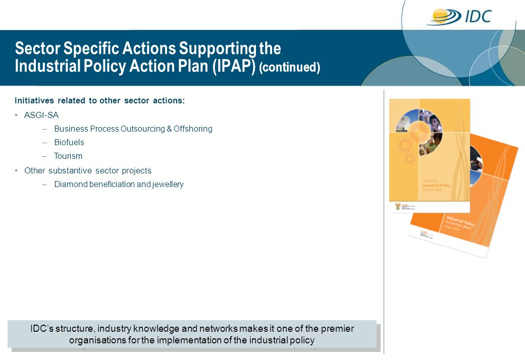 Sector Specific Actions Supporting the Industrial Policy Action Plan (IPAP) (continued)