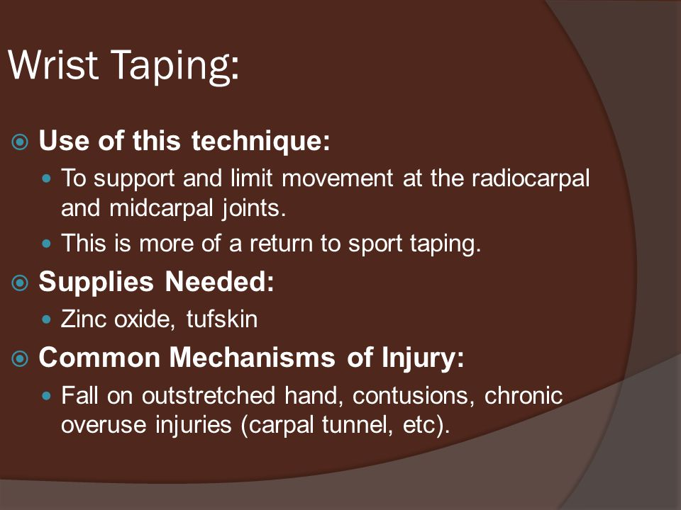 Wrist Taping: Use of this technique: Supplies Needed: