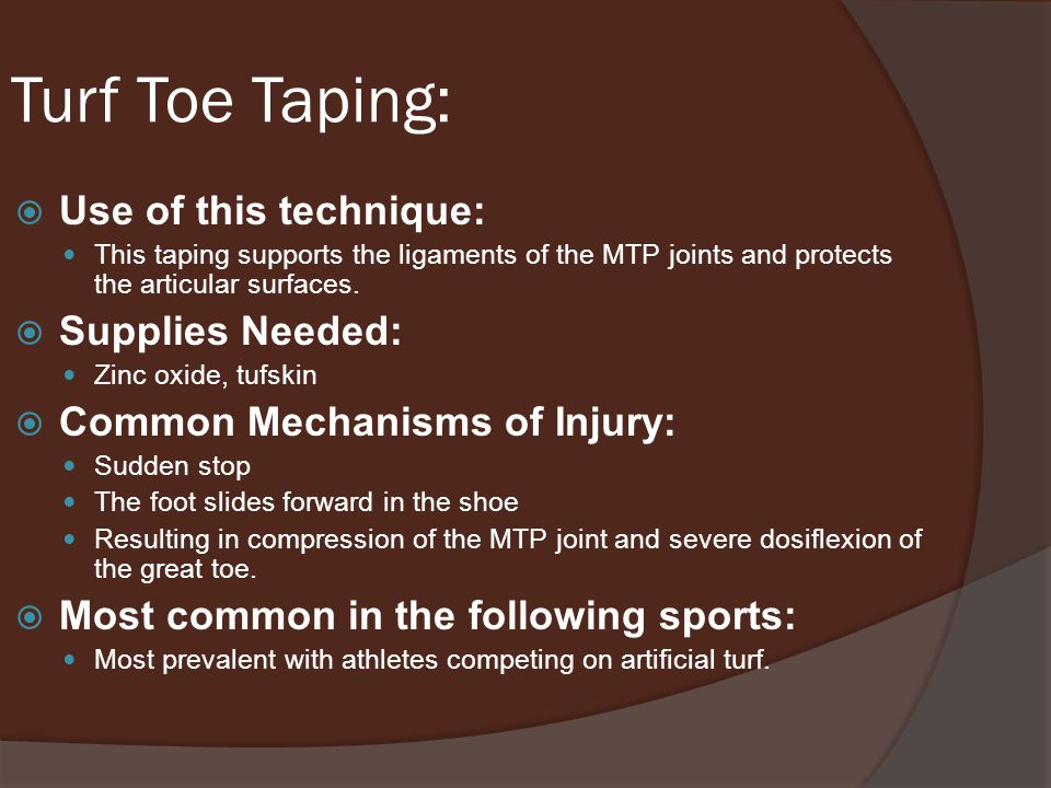 Turf Toe Taping: Use of this technique: Supplies Needed: