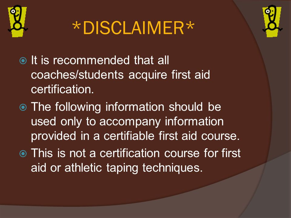*DISCLAIMER* It is recommended that all coaches/students acquire first aid certification.