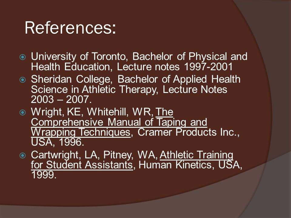 References: University of Toronto, Bachelor of Physical and Health Education, Lecture notes 1997-2001.