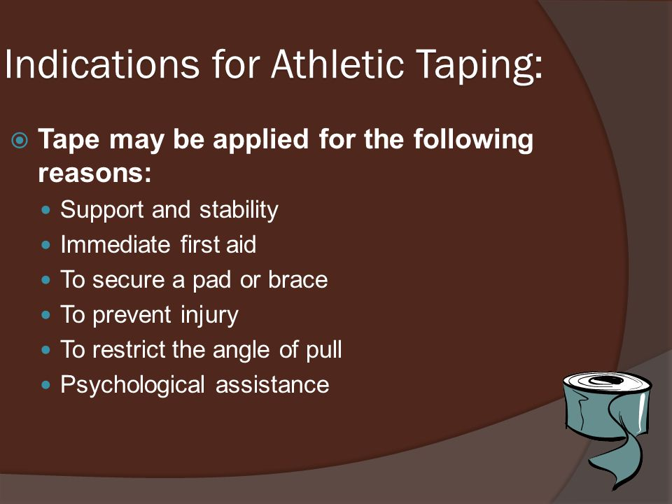 Indications for Athletic Taping: