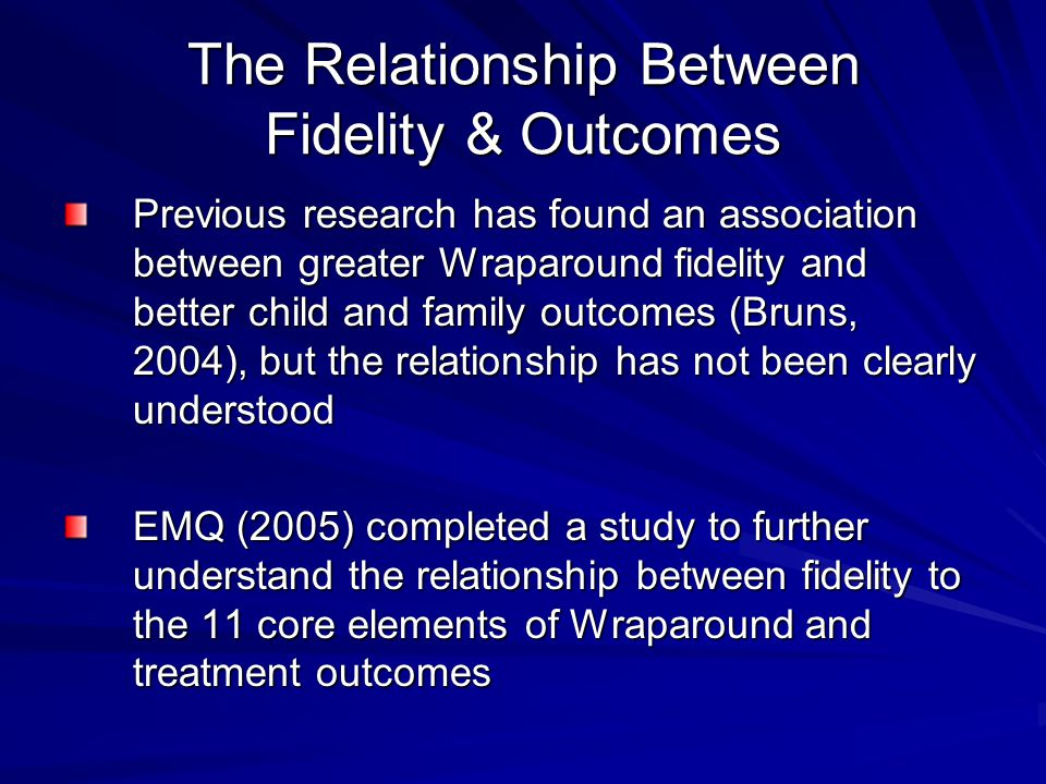 The Relationship Between Fidelity & Outcomes
