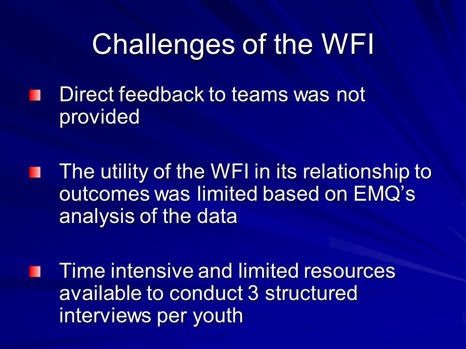 Challenges of the WFI Direct feedback to teams was not provided