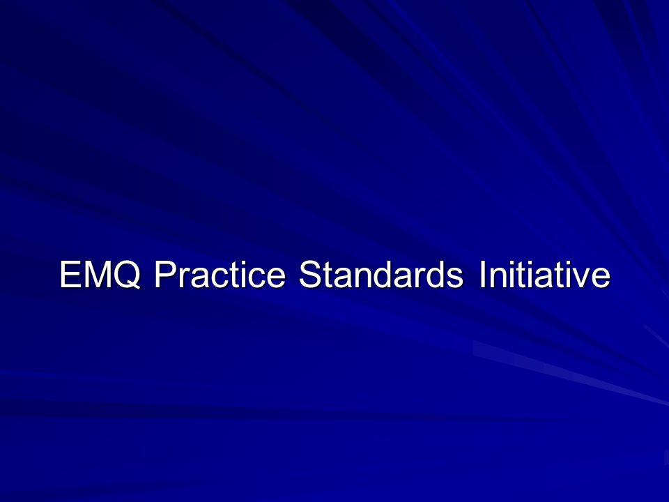 EMQ Practice Standards Initiative