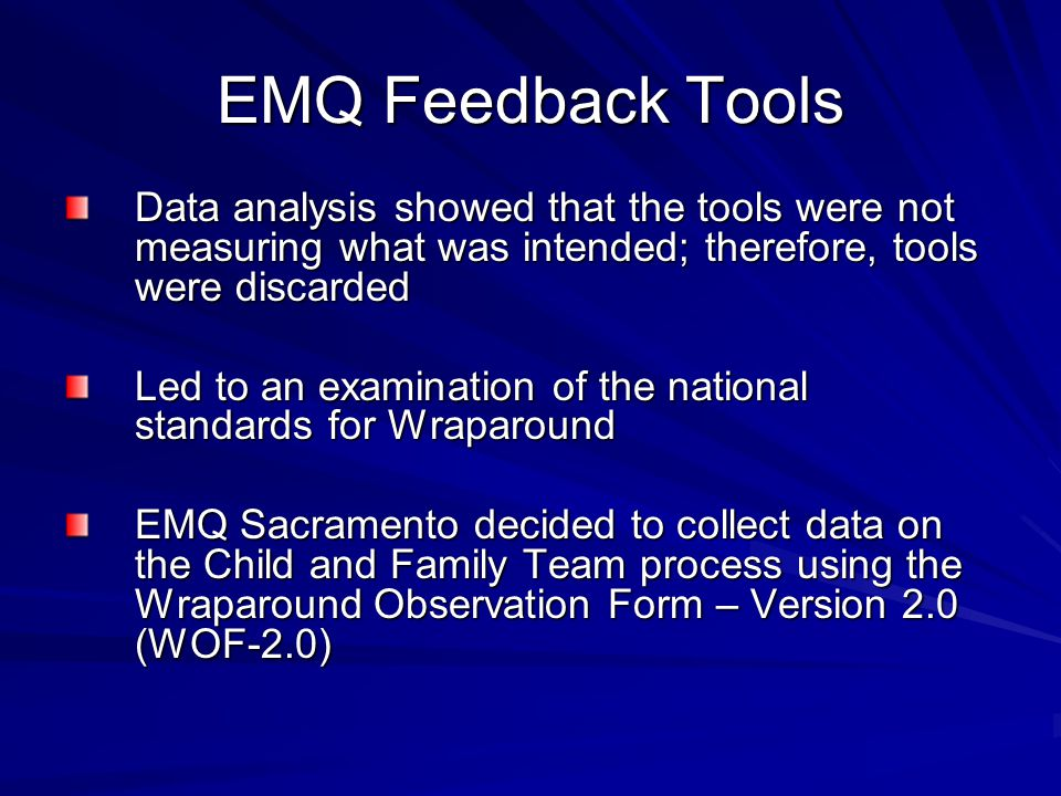 EMQ Feedback Tools Data analysis showed that the tools were not measuring what was intended; therefore, tools were discarded.