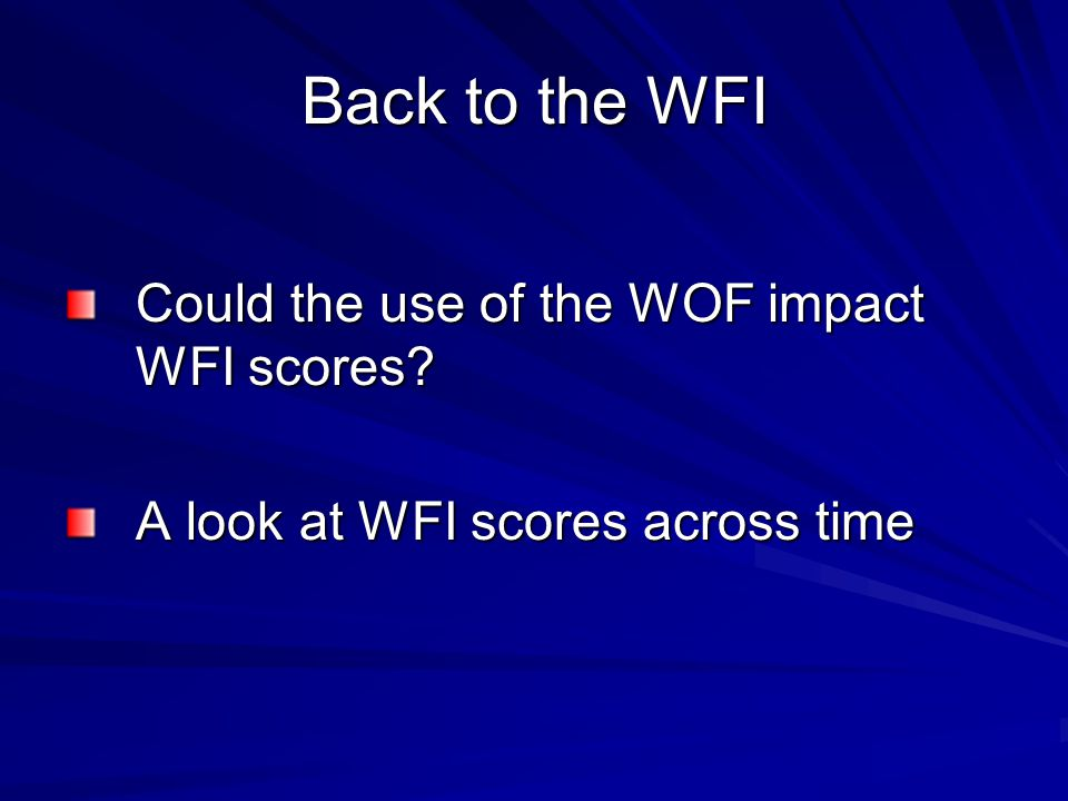 Back to the WFI Could the use of the WOF impact WFI scores