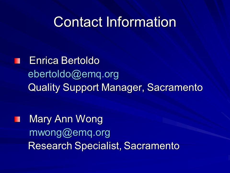 Contact Information Enrica Bertoldo. ebertoldo@emq.org. Quality Support Manager, Sacramento. Mary Ann Wong.